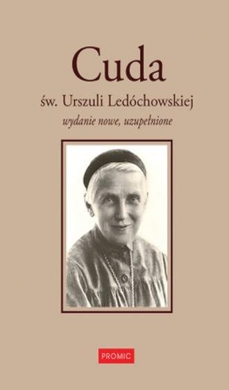 Cuda św. Urszuli Ledóchowskiej - okładka książki