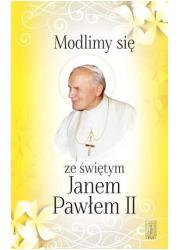 Modlimy się ze świętym Janem Pawłem - okładka książki