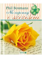 Nie zapomnij o szczęściu - okładka książki