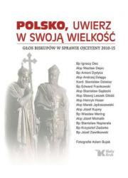 Polsko, uwierz w swoją wielkość. - okładka książki