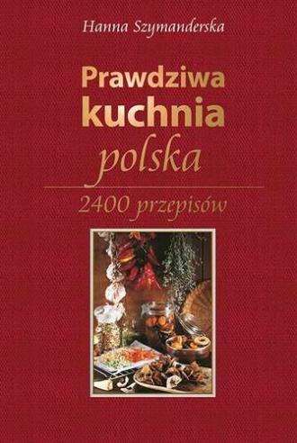 Prawdziwa kuchnia polska. 2400 - okładka książki