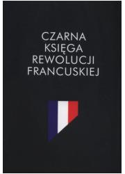 Czarna księga rewolucji francuskiej - okładka książki