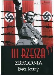 III Rzesza. Zbrodnia bez kary - okładka książki