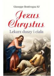 Jezus Chrystus, lekarz duszy i - okładka książki