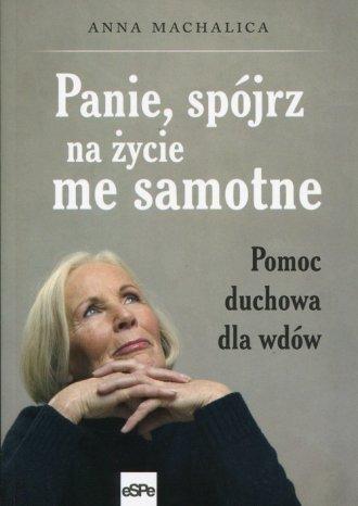 Panie, spójrz na życie me samotne. - okładka książki