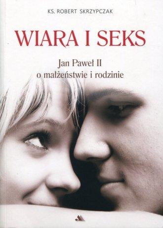 Wiara i seks. Jan Paweł II o małżeństwie - okładka książki