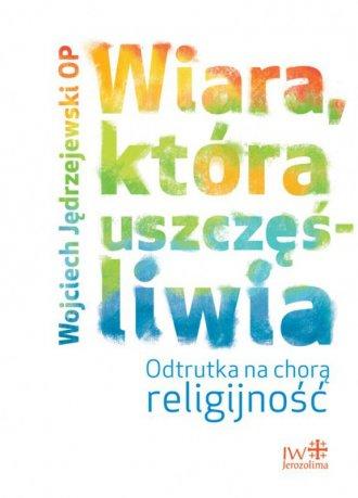 Wiara, która uszczęśliwia - okładka książki