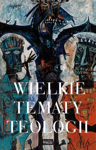 Wielkie tematy teologii - okładka książki