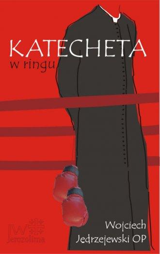 Katecheta w ringu - okładka książki