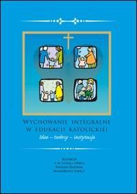 Wychowanie integralne w edukacji - okładka książki