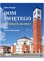 Dom Świętego. Sanktuarium św. Jana - okładka książki