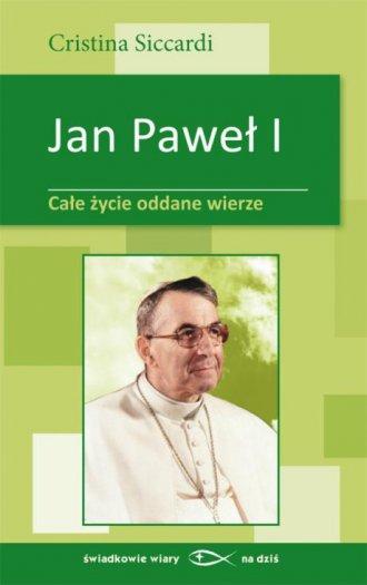 Jan Paweł I. Całe życie oddane - okładka książki