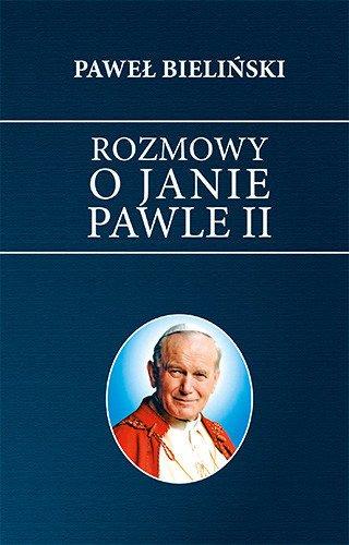 Rozmowy o Janie Pawle II - okładka książki