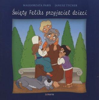 Święty Feliks przyjaciel dzieci - okładka książki