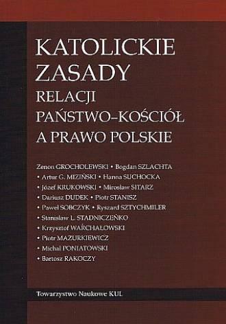 Katolickie zasady relacji państwo-Kościół - okładka książki