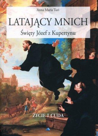 Latający mnich. Święty Józef z - okładka książki