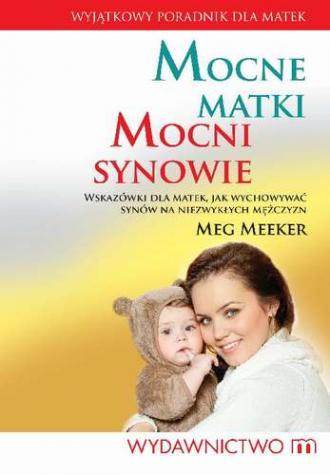 Mocne matki mocni synowie. Wskazówki - okładka książki