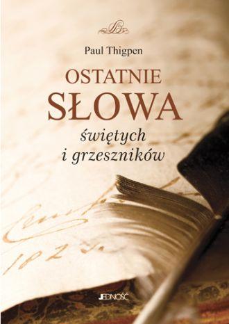 Ostatnie słowa świętych i grzeszników - okładka książki