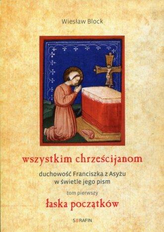 Wszystkim chrześcijanom. Duchowość - okładka książki