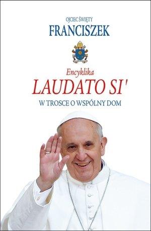 Encyklika Laudato Si. W trosce - okładka książki