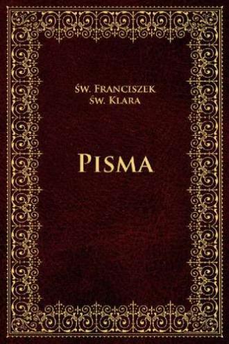 Pisma św. Franciszka i św. Klary - okładka książki