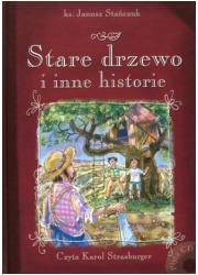 Stare drzewo i inne historie (+ - okładka książki
