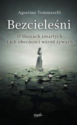 Bezcieleśni. O duszach zmarłych - okładka książki
