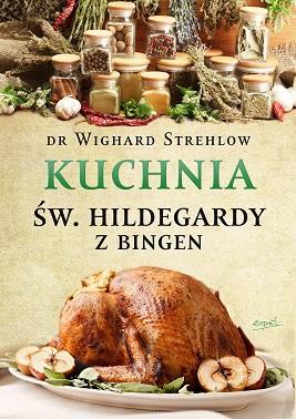 Kuchnia św. Hildegardy z Bingen - okładka książki