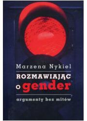 Rozmawiając o gender. Argumenty - okładka książki