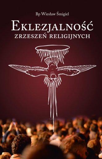 Eklezjalność zrzeszeń religijnych - okładka książki