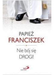 Nie bój się Drogi! - okładka książki