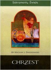 Sakramenty Święte. Chrzest - okładka książki