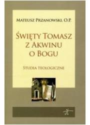 Święty Tomasz z Akwinu o Bogu. - okładka książki