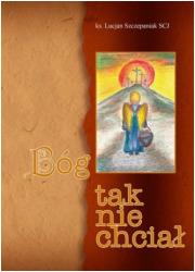 Bóg tak nie chciał - okładka książki