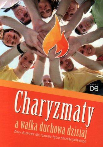 Charyzmaty a walka duchowa dzisiaj - okładka książki