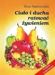 Ciało i ducha ratować żywieniem - okładka książki