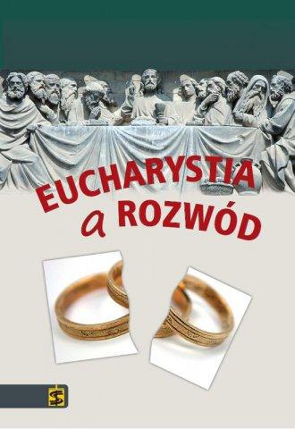 Eucharystia a rozwód. Esej na temat - okładka książki