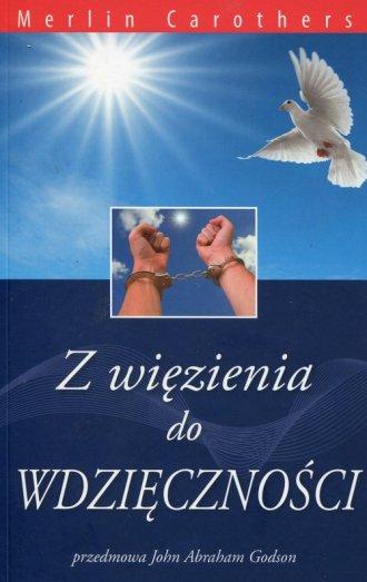 Z więzienia do wdzięczności - okładka książki
