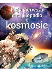 Moja pierwsza encyklopedia o kosmosie - okładka książki