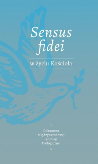 Sensus Fidei w życiu Kościoła. - okładka książki