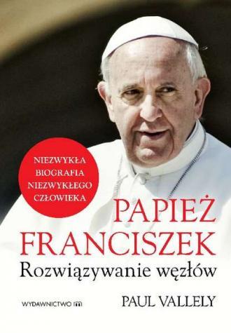 Papież Franciszek. Rozwiązywanie - okładka książki