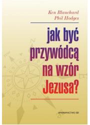 Jak być przywódcą na wzór Jezusa? - okładka książki