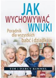 Jak wychowywać wnuki. Poradnik - okładka książki
