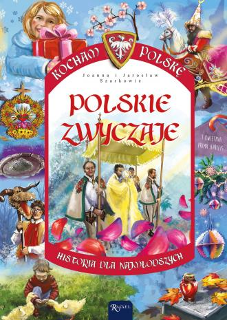Polskie zwyczaje. Seria: Kocham - okładka książki