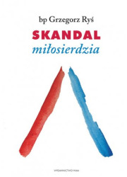 Skandal miłosierdzia. Rozważania - okładka książki