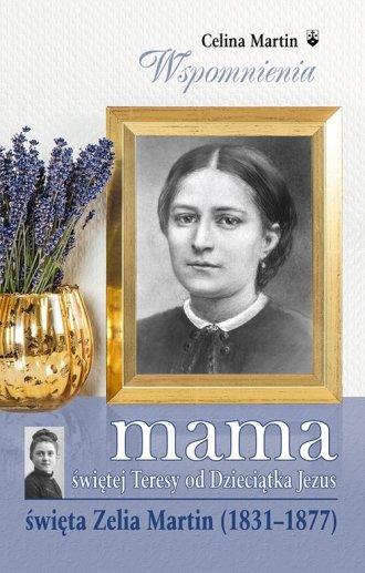 Mama świętej Teresy od Dzieciątka - okładka książki