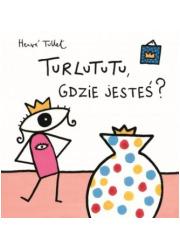 Turlututu, gdzie jesteś? - okładka książki