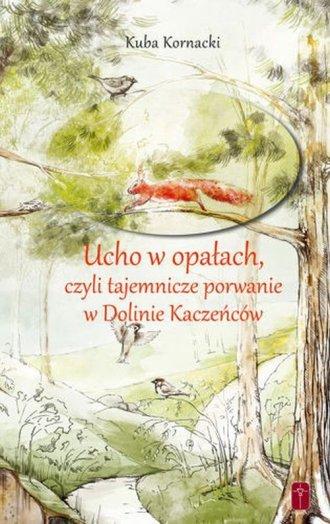 Ucho w opałach, czyli tajemnicze - okładka książki