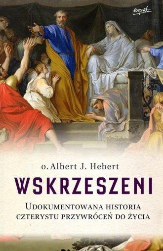 Wskrzeszeni. Udokumentowana historia - okładka książki