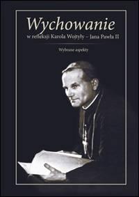 Wychowanie w refleksji Karola Wojtyły - okładka książki